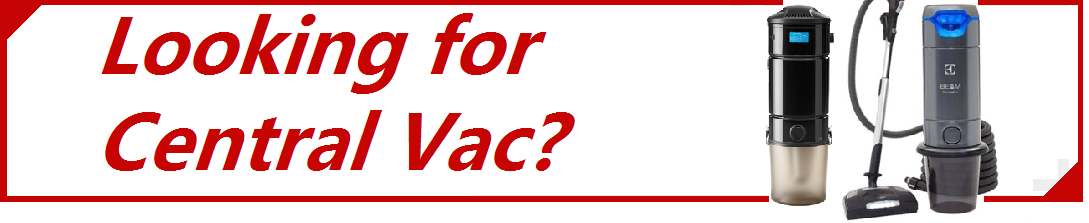 Looking for Central Vac?